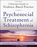 Psychosocial Treatment of Schizophrenia (Clinician's Guide to Evidence-Based Practice Series) (0470542187) by Rubin, Allen