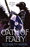 Oath Of Fealty: Paladin's Legacy: Book One