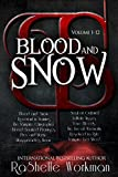 Blood and Snow: Book One, Two, and Three