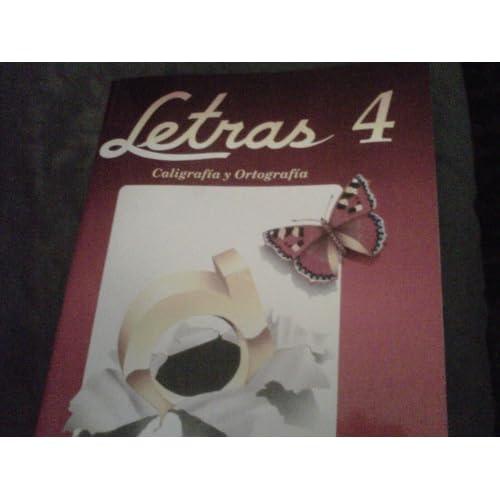 Letras 4 (Caligrafia y Ortografia) Cuarto Grado de Educacion Basica
