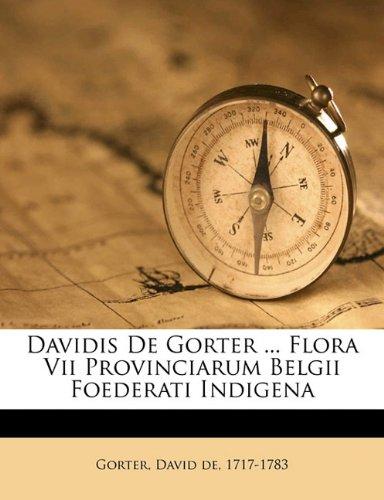 Davidis de Gorter ... Flora VII provinciarum Belgii foederati indigena