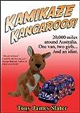 Kamikaze Kangaroos! 20,000 Miles Around Australia. One Van,Two Girls... And An Idiot. (English Edition)