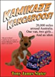 Kamikaze Kangaroos!: 20,000 Miles Aro...