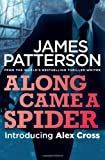 James Patterson Along Came a Spider (Alex Cross 01)