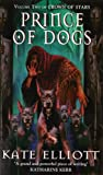 Prince Of Dogs (Crown of Stars Book 2)