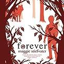 Forever (       UNABRIDGED) by Maggie Stiefvater Narrated by Jenna Lamia, Pierce Cravens, Dan Bittner, Emma Galvin, Maggie Stiefvater