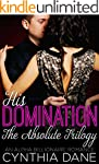 His Domination: The Absolute Trilogy:...