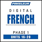 French Phase 1, Unit 16-20: Learn to Speak and Understand French with Pimsleur Language Programs | [Pimsleur]