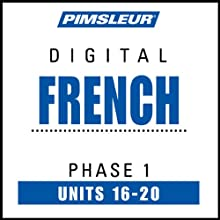 French Phase 1, Unit 16-20: Learn to Speak and Understand French with Pimsleur Language Programs  by Pimsleur