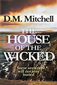 The House Of The Wicked by D. M. Mitchell ebook deal