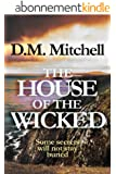 The House of the Wicked (a psychological thriller combining mystery, murder, crime and suspense) (English Edition)