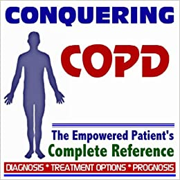 2009 Conquering COPD, Chronic Obstructive Pulmonary Disease, Emphysema