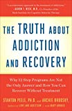 The Truth About Addiction and Recovery