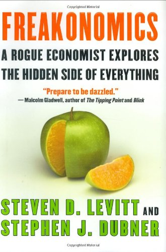 Freakonomics: A Rogue Economist Explores the Hidden Side of Everything: Steven D. Levitt, Stephen J. Dubner: 9780060731328: Amazon.com: Books
