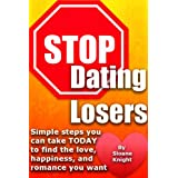 51gYIEMn7WL. SL160 OU01 SS160  Stop Dating Losers: Simple steps you can take TODAY to find the love, happiness, and romance you want (Kindle Edition)