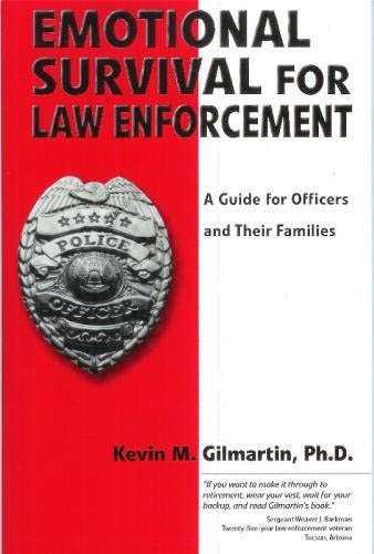Emotional survival for law enforcement: A guide for...
