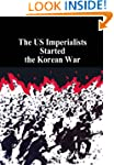 The US Imperalists Started the Korean...