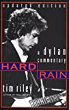 Hard Rain: A Dylan Commentary (0306809079) by Tim Riley