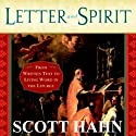 Letter and Spirit: From Written Text to Living Word in the Liturgy (       UNABRIDGED) by Scott Hahn Narrated by Brian Keeler