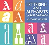 img - for By J. Albert Cavanagh Lettering and Alphabets: 85 Complete Alphabets (Lettering, Calligraphy, Typography) book / textbook / text book
