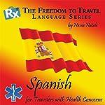 RX: Freedom to Travel Language Series: Spanish | Nicole Natale