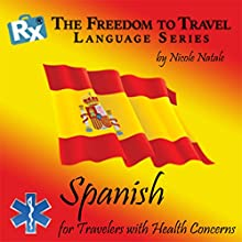RX: Freedom to Travel Language Series: Spanish (       UNABRIDGED) by Nicole Natale Narrated by Kathryn Hill, David Javier Castillo