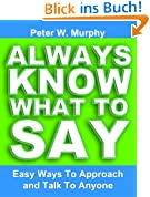 Always Know What To Say - Easy Ways To Approach And Talk To Anyone (English Edition)