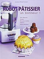 Mon robot pâtissier, un bonheur!