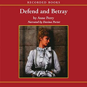 Defend and Betray: A William Monk Novel #3 | [Anne Perry]