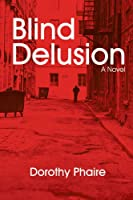 Blind Delusion: A Novel