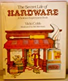The Secret Life of Hardware: A Science Experiment Book