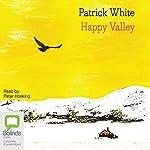 Happy Valley   Patrick White