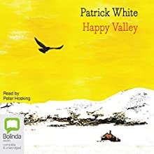 Happy Valley Audiobook by Patrick White Narrated by Peter Hosking