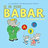 img - for B Is for Babar: An Alphabet Book book / textbook / text book