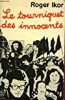 Le tourniquet des innocents par Ikor