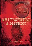 Murder and Crime: Whitechapel and District (Murder & Crime)