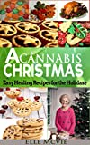 A Cannabis Christmas: Easy, Healing Recipes for the Holidaze
