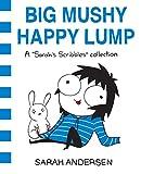 #8: Big Mushy Happy Lump: A Sarah's Scribbles Collection