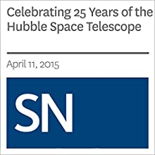 Celebrating 25 Years of the Hubble Space Telescope (       UNABRIDGED) by Christopher Crockett Narrated by Mark Moran