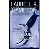 Blue Moon (Anita Blake, Vampire Hunter, Book 8) ~ Laurell K. Hamilton