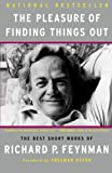 The Pleasure Of Finding Things Out: The Best Short Works of Richard P. Feynman (0465023959) by Feynman, Richard P