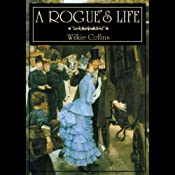 A Rogue's Life | [Wilkie Collins]