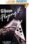 Gibson Flying V: Revised Second Edition