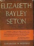 img - for Elizabeth Bayley Seton, 1774-1821 book / textbook / text book