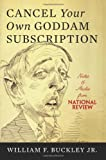 img - for Cancel Your Own Goddam Subscription: Notes and Asides from National ReviewPM book / textbook / text book