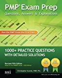PMP Exam Prep Questions, Answers, & Explanations: 1000+ PMP Practice Questions with Detailed Solutions, 5th Edition