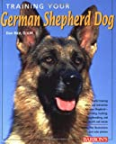 Training Your German Shepherd (Training Your Dog)