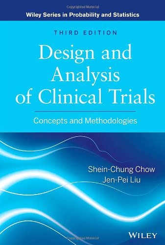 Design And Analysis Of Clinical Trials: Concepts And Methodologies