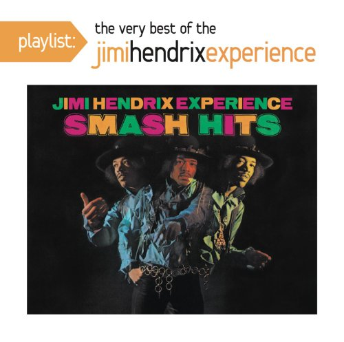 The Jimi Hendrix Experience - Playlist: The Best Of The Jimi Hendrix Experience - Zortam Music