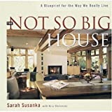 The Not So Big House Book (1561589292) by Susanka, Sarah